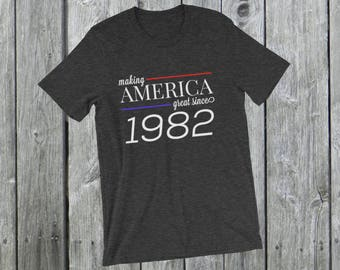 Making America great since 1982 T-Shirt, 36 years old, 36th birthday, custom gift, unique gift, Christmas gift, birthday gift, father gift