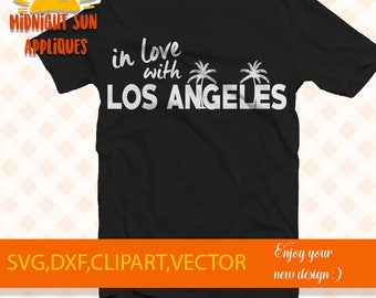 Los Angeles svg cut file Los angeles clipart vector In love with Los Angeles cut file for cricut silhouette cameo iron on transfer