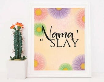 Printable art Nama'Slay Namaste Inspirational Motivational Quotes Lovely Colorful Floral Wall Art Living Room Bedroom Office Dorm Decor