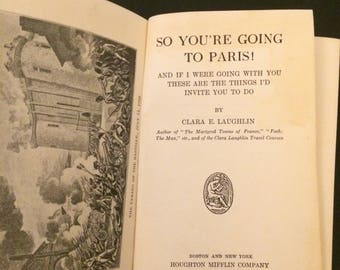 Old Vintage Book- So You're Going To Paris! by Clara E. Laughlin Copyright 1924