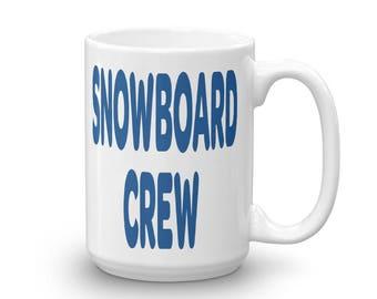 Snowboard Crew Coffee Mug I Love Snowboarding  Birthday Gift