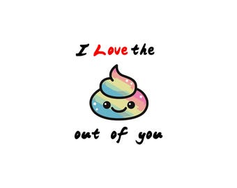 I love the shit poo out of you SVG vector PNG, valentine svg, love lover vector, cricut file, silhouette file love, my valentine vector