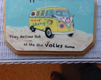 "VW Van Wall Plaque  ""Hippies Never Die: They Mellow Out at the Old Volks Home."""