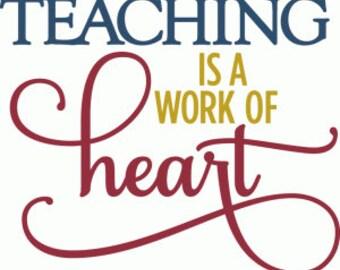 Teaching is a work of Heart Vinyl Decal