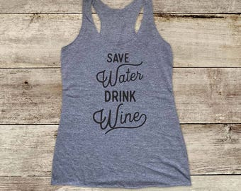 Save Water Drink Wine - Bridal shower bachelorette drinking party - funny Soft Tri-blend Soft Racerback Tank fitness gym yoga exercise