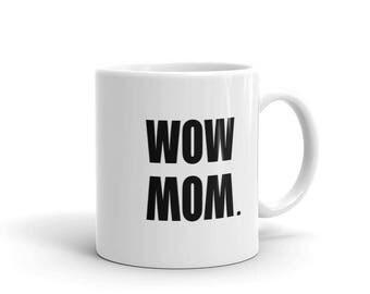 Wow Mom Mother's Day Mug