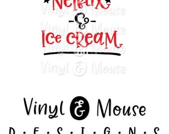 Funny Netflix and Ice Cream SVG Cutting File, Cricut Cameo svg dxf, Netflix cut file,  svg cutfile, mom life svg, Netflix dxf, funny Iron On