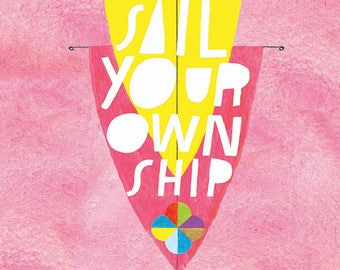 Sail Your Own Ship Greeting Card