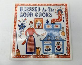 Folk art tile trivet by Berggren  - Blessed are the Good Cooks - 1963