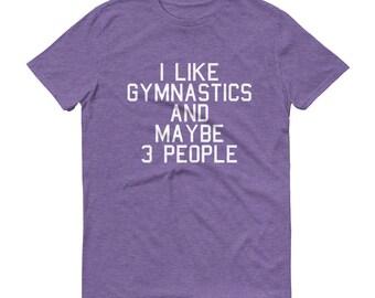 Gymnastics Shirt Gymnastics T Shirt Gymnastics TShirt Gymnastics T-Shirt Gymnastics Tee Gymnastics Girl Gymnastics Mom Gymnastics Dad