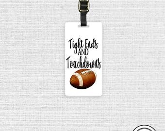 Luggage Tag Tight Ends and Touchdowns Football Player Sports Fan Luggage Tag - Single Tag   Strap Included