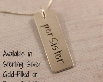 perSister - hand stamped sterling silver, gold or rose gold charm necklace - layering necklace - persister - feminist jewelry
