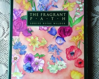 The Fragrant Path Book by Louise Wilder Scented Flowers