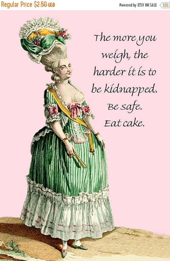 The More You Weigh, The Harder It Is To Be Kidnapped. Be Safe. Eat Cake. Pretty Girl Postcard. Card. Marie Antoinette. Green Dress. Pink.