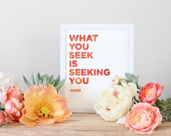 What You Seek Is Seeking You, PRINTABLE Wall Art, INSTANT DOWNLOAD, typography, quote art, apartment decor, rumi, wall decor, quote print