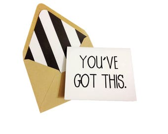 You've Got This Card // Graduation Card // Encouragement Card // Promotion Card // New Adventure Card // Blank Card // All Occasion Card