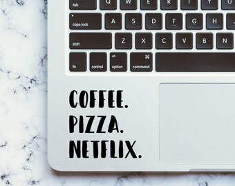 Coffee. Pizza. Netflix. Decal-Vinyl Decal-Coffee Decal-Pizza Decal-Netflix Decal-Car Decal-Laptop Decal-Phone Decal-Agenda Sticker-Sticker