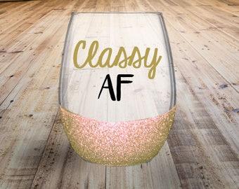Classy AF Wine Glass