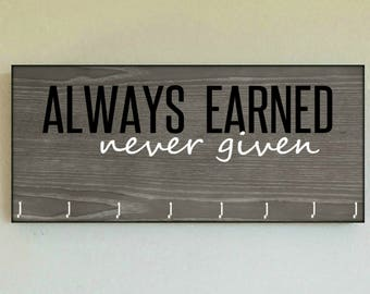 "Race Medal Holder /  Race Medal Hanger ""Always Earned Never Given"" Wall Mounted Wood Medal Organizer. CUSTOMIZATiON Available"