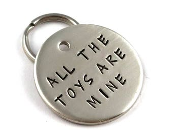 All The Toys Are Mine - Funny Unique Dog Tag
