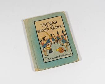 The War of the Wooden Soldiers 1933 Childrens Book Antique Childrens Book ML WC Wheeler Rand McNally Elf Book R M 119