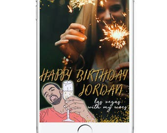 Snapchat Geofilter, Drake Card Funny Rapper, Birthday Snapchat Geofilter Bachelorette Party Snapchat Filter, Snapchat Birthday Geotag