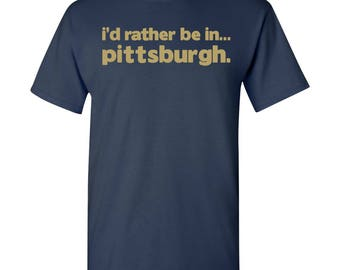 I'd Rather Be In...Pittsburgh T Shirt - Navy