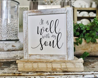 IT IS WELL with My Soul Farmhouse Sign Wood Framed Chippy White Farmhouse Decor Fixer Upper Decor Salvaged Barn Wood Mini Sign