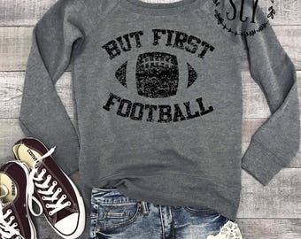 But First Football Sweatshirt - Football Season Sweatshirt - Game Day Sweatshirt -Football Sweater -Off Shoulder Football Sweatshirt