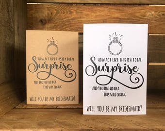 Funny bridesmaid proposal card - wedding - act like this is a total surprise - will you be my bridesmaid? Maid of honour?