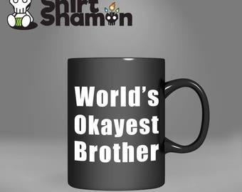 World's Okayest Brother Fun Gift 11oz Mug