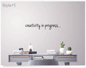 creativity wall decal, inspiring artistic quote, art and craft room vinyl sticker, author studio decor, creative person gift, kids artwork