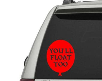We all float down here and you'll float too!  Vinyl Decal - Car Window Decal - Laptop Decal - FREE SHIPPING with code