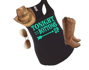 Country tank top, Tonight is bottoms up, country tank, country concert tee, drinking tank, womens tank, bottoms up