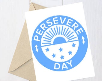 Feminist Greeting Cards: Persevere Day. Send a note of support or perseverance your favorite feminist
