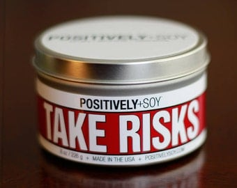 TAKE RISKS - Positively+Soy 8 Ounce Scented Soy Candle in container