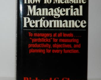 How to Measure Managerial Performance by Richard S. Sloma 1980 Hardcover
