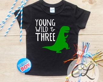 Young Wild & Three Dinosaur Birthday Boy Shirt / Baby Boy Clothes 3 Year Old Outfit Third Birthday TShirt 3rd Birthday Boy Party Toddler 251