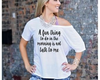 A fun thing to do in the morning is not talk to me, Funny Mom Shirt, Gift for Mom, Trendy Tshirt, College Shirt, Funny College shirt