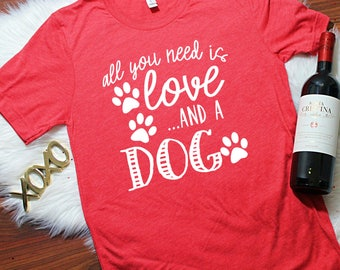 All you need is love and a dog, All you need is wine, Valentines Shirt, Valentines Day Shirt, xoxo shirt, Valentines Shirt Women