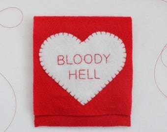Pouch for sanitary products - red handsewn felt purse with velcro small BLOODY HELL
