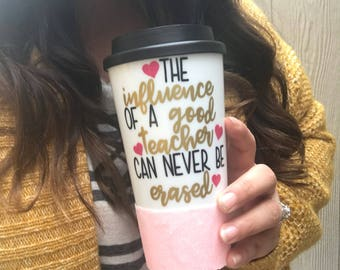 The good influence of a teacher can never be erased/ Teacher Gift/ Student Teacher/ Kindergarden Teacher
