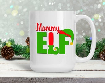 Mommy Elf, Funny Christmas Mug for Mother, Elf Inspired Christmas Cup, Coffee Lover  Cup, Holiday Tea Cup, Coffee Lover Gift