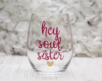 Hey Soul Sister, Train Save Me San Francisco, Birthday Gift for Sister, Sister Wine Glass, Train Wine Glass, Stemless Wine Glass