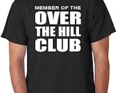"Funny Birthday T-Shirt ""Member Of The Over The Hill Club"", Gift Idea, Gag Gift, Joke Shirt, Humor Tee, Novelty"