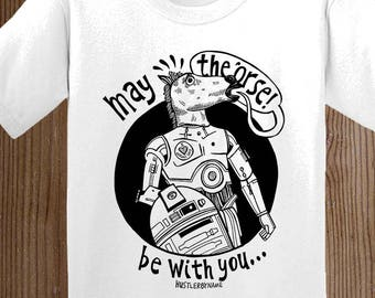 May the 'orse be with you T-Shirt