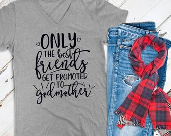 Only the best ... Godmother Relaxed V-Neck Tee /// Godmother Shirt, Pregnancy Announcement | #1576