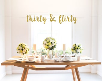 THIRTY & FLIRTY banner, gold glitter, thirty, 30th birthday, 30 years loved, party decor, photo backdrop, sign
