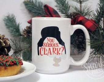 Christmas Vacation - Christmas Mug - coffee mug - griswold - cousin eddie - funny coffee mug - funny mug - coffee cup - you serious clark