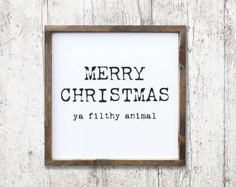 Merry Christmas Ya Filthy Animal 24x24 MORE COLORS / christmas / hand painted / wood sign / farmhouse style / rustic